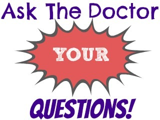 New Feature! Ask A Pediatrician YOUR Questions!